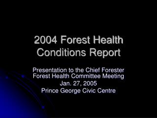 2004 Forest Health Conditions Report