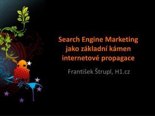 Search Engine Marketing jako základní kámen internetové propagace