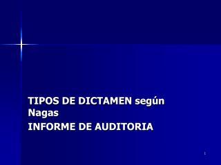 TIPOS DE DICTAMEN según  Nagas INFORME DE AUDITORIA