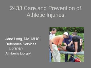 2433 Care and Prevention of Athletic Injuries