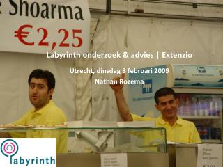 Labyrinth onderzoek & advies | Extenzio Utrecht, dinsdag 3 februari 2009 Nathan Rozema