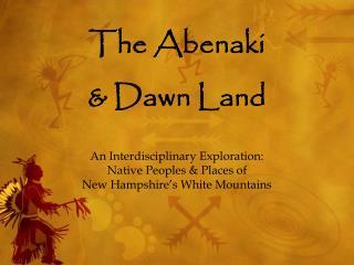 The Abenaki & Dawn Land