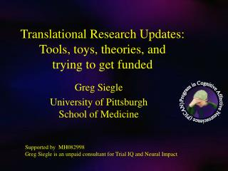 Translational Research Updates: Tools, toys, theories, and  trying to get funded