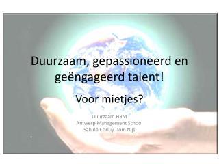 Duurzaam, gepassioneerd en ge�ngageerd talent!