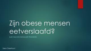 Zijn obese mensen eetverslaafd?