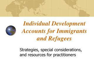 Individual Development Accounts for Immigrants and Refugees