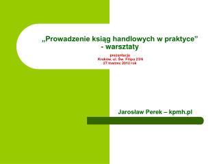 Jarosław Perek – kpmh.pl