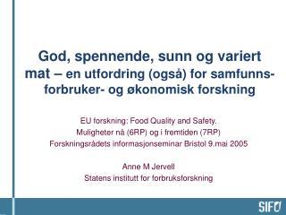 EU forskning: Food Quality and Safety.  Muligheter nå (6RP) og i fremtiden (7RP)