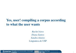 Yes, user! compiling a corpus according to what the user wants