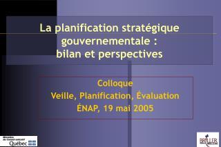 La planification strat gique gouvernementale : bilan et perspectives