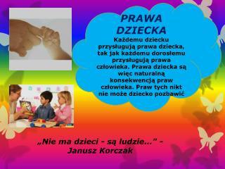 """""""Nie ma dzieci - są ludzie..."""" - Janusz Korczak"""
