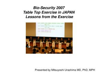 Bio-Security 2007 Table Top Exercise in JAPAN  Lessons from the Exercise