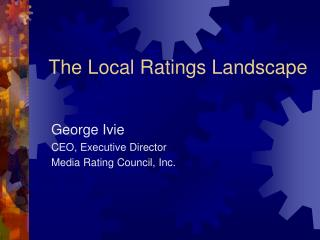 The Local Ratings Landscape