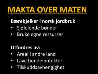 Bærebjelker  i norsk jordbruk Sjøleiende bønder Bruke egne  ressurser U tfordres  av: