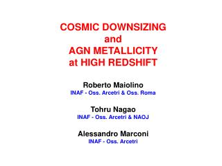 COSMIC DOWNSIZING and AGN METALLICITY at HIGH REDSHIFT