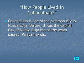 """How People Lived In Cabanatuan?"""