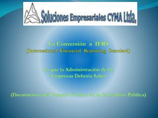 La Conversi�n  a  IFRS (International  Financial  Reporting  Standard)