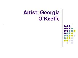 Artist: Georgia O'Keeffe