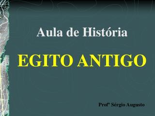 Aula de História EGITO ANTIGO