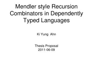 Mendler style Recursion Combinators in Dependently Typed Languages