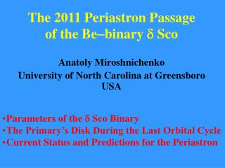 The 2011 Periastron Passage    of the Bebinary   Sco