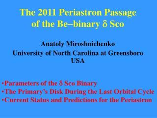 The 2011 Periastron Passage    of the Bebinary   Sco