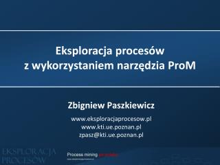 Eksploracja  procesów z  wykorzystaniem narzędzia  ProM