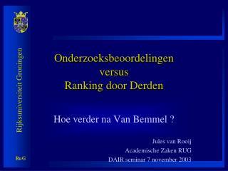 Onderzoeksbeoordelingen  versus Ranking door Derden