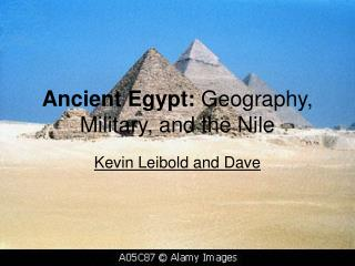 Ancient Egypt:  Geography, Military, and the Nile