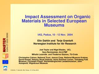 Impact  A ssessment on  O rganic  M aterials in  S elected European  M useums