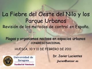 La Fiebre del Oeste del Nilo y los Parque Urbanos  Revisión de los métodos de control en España.