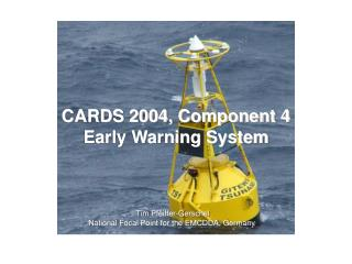 CARDS 2004, Component 4 Early Warning System
