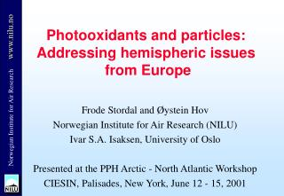 Photooxidants and particles: Addressing hemispheric issues  from Europe