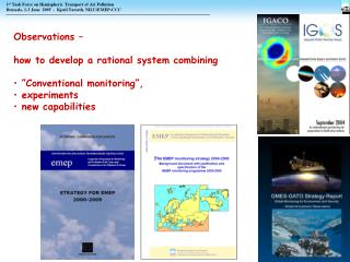 "Observations –  how to develop a rational system combining  ""Conventional monitoring"","