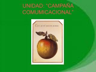 """UNIDAD: """"CAMPAÑA COMUMICACIONAL"""""""