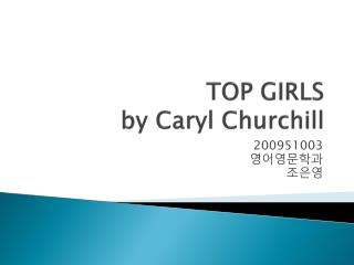 TOP GIRLS by  Caryl  Churchill