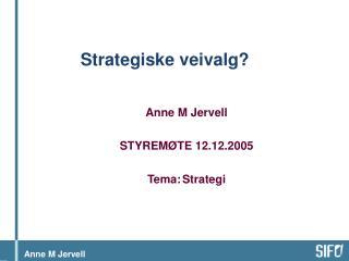 Strategiske veivalg?