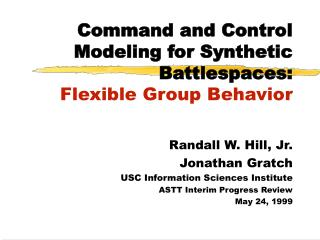 Command and Control Modeling for Synthetic Battlespaces: Flexible Group Behavior