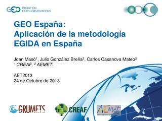 GEO  España: Aplicación  de la  metodología  EGIDA en  España