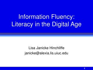 Information Fluency:  Literacy in the Digital Age