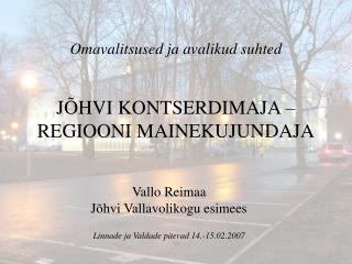 Omavalitsused ja avalikud suhted J�HVI KONTSERDIMAJA � REGIOONI MAINEKUJUNDAJA