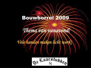 Bouwborrel 2009 Thema van vanavond: