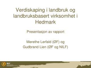 Verdiskaping i landbruk og landbruksbasert virksomhet i Hedmark