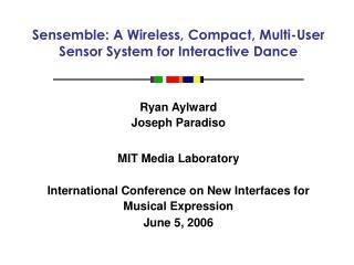 Sensemble: A Wireless, Compact, Multi-User Sensor System for Interactive Dance
