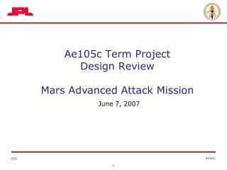 Ae105c Term Project  Design Review MA'AM June 7, 2007