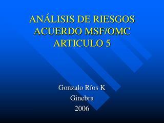 ANÁLISIS DE RIESGOS ACUERDO MSF/OMC ARTICULO 5