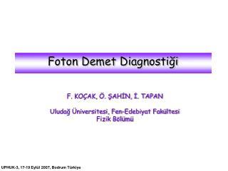 Foton Demet Diagnostiği