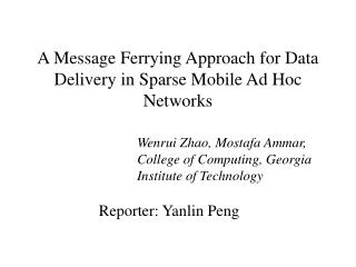 A Message Ferrying Approach for Data Delivery in Sparse Mobile Ad Hoc Networks