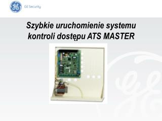 Szybkie uruchomienie systemu kontroli dost?pu ATS MASTER