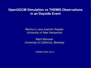 OpenGGCM Simulation vs THEMIS Observations in an Dayside Event